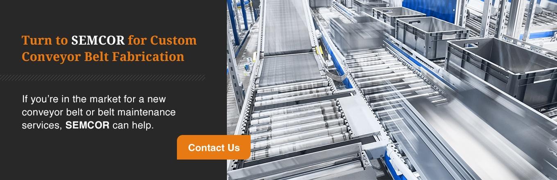 Turn to SEMCOR for Custom Conveyor Belt Fabrication