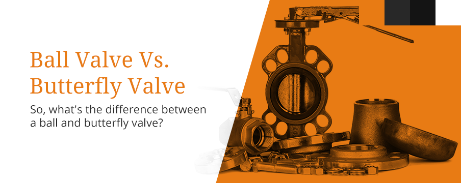 ball vs butterfly valves
