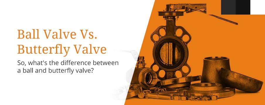 ball vs butterfly valves