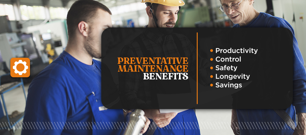 3 Preventative Maintenance Benefits